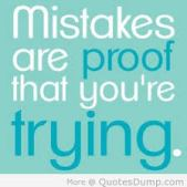 Mistakes Equal Trying
